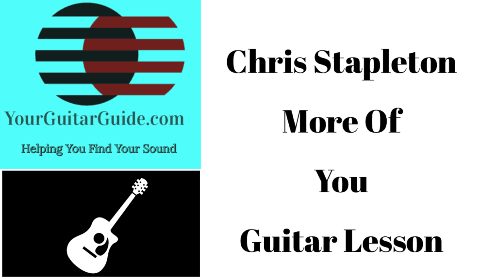 how to play Chris Stapleton more of you